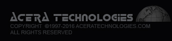 Acera Technologies - Copyright ©1997-2016 AceraTechnologies.com. All Rights Reserved.